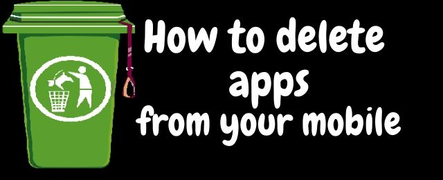 how to delete apps from your mobile